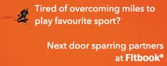Tired of overcoming miles to play favourite sport?