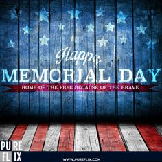 Memorial Day - Home of the Free because of the Brave - Always remember never forget -  #MemorialDay #America #Veterans #Soldiers #PureFlix #ChristianMovies www.PureFlix.com