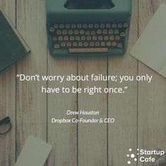 Fear of failure can be a bottleneck when you're launching your startup. Don't be scared! Remember you only have to be right once. #StartupQuote #quotes #quote #startup #startupcafe #entrepreneur #instaquote #entrepreneurship #startuplife #dropbox