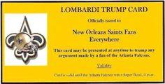 Saints Lombardi Trump Card. The Falcons Suck