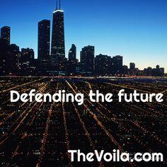 www.TheVoila.com Defending the Future - VOI•LA