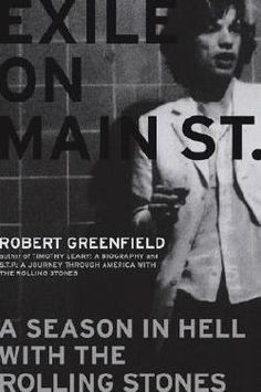 Exile on Main Street: A Season in Hell with the Rolling Stones by Robert Greenfield