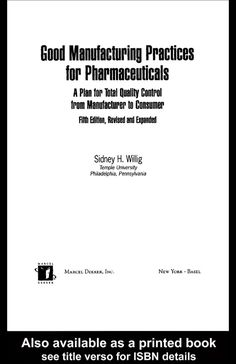 Buy or Rent Good Manufacturing Practices for Pharmaceuticals: A Plan for Total Quality Control from Manufacturer to Consumer: Fifth Edition, as an eTextbook and get instant access. With VitalSource, you can save up to compared to print. Pharmaceutical Manufacturing, Good Manufacturing Practice, Joseph, How To Plan, Products, Beauty Products