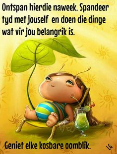 Weekend Messages, Good Morning Messages, Good Morning Funny, Good Morning Good Night, Friday Weekend, Happy Friday, Lekker Dag, Afrikaanse Quotes, Goeie Nag