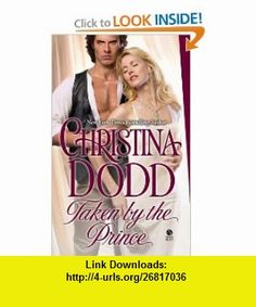 Taken by the Prince (9780451413048) Christina Dodd , ISBN-10: 0451413040  , ISBN-13: 978-0451413048 ,  , tutorials , pdf , ebook , torrent , downloads , rapidshare , filesonic , hotfile , megaupload , fileserve