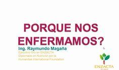 ENZACTA - ¿POR QUÉ NOS ENFERMAMOS? - RAYMUNDO MAGAÑA - WEBINARIO  www.shelitozamora.enzactaishop.com