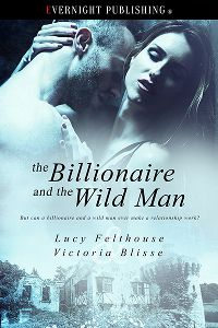 The Billionaire and the Wild Man - M/F erotic romance, co-authored with Victoria Blisse