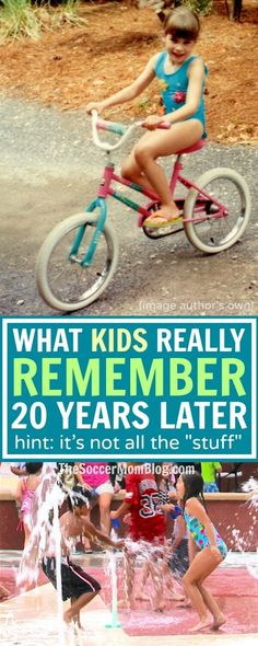 Scientists say that it's the experiences in life that kids remember years later — not things. Forget the expensive toys because your kids will too!