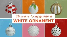 10 Ways to Upgrade a White Ornament