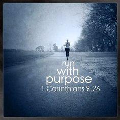 #run with purpose. 1 Corinthians 9:26