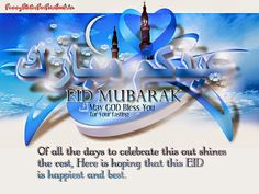 Of all the days to celebrate this out shines the rest, Here is hoping that this EID is happiest and best...!!! Eid Mubarak...!!!