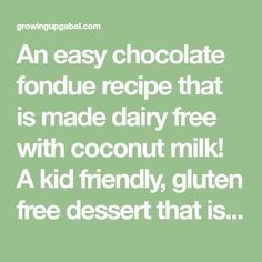 An easy chocolate fondue recipe that is made dairy free with coconut milk! A kid friendly, gluten free dessert that is easy and quick to make.