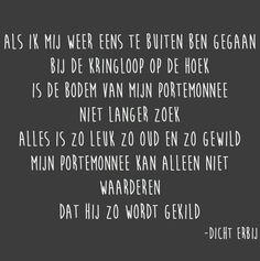 Kringloop Dutch, Posters, Quotes, Quotations, Dutch Language, Poster, Quote, Billboard, Shut Up Quotes