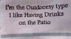 A gift idea for the NOT outdoorsy type friend! Dish towel or use it for a bar.