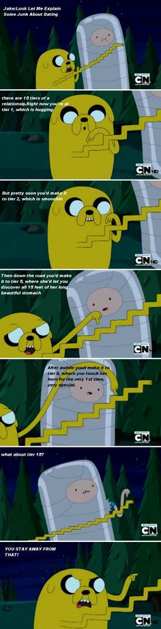 This cracks me up so hard! Adventure time Tiers of Love. Jake and Finn. Stay away from tier 15! Do not do tier 15!