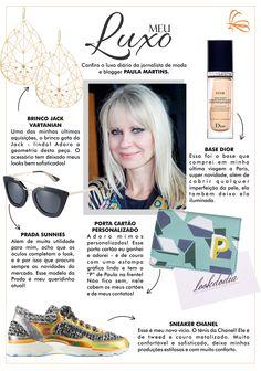 Confira o Luxo diário da jornalista de moda e blogger PAULA MARTINS