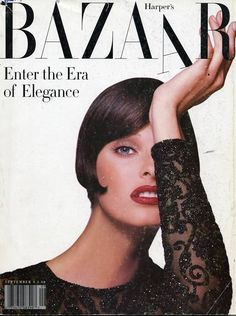 September 1992, Harper's Bazaar, which debuted in 1867 as America's first fashion magazine, celebrated its 125th anniversary in 1992, and this issue under legendary Editor-in-Chief Liz Tilberis's direction heralded one of the most dramatic magazine reinventions in history. She helped transform the magazine from an also-ran fashion magazine into the one of the most cutting-edge and experimental of the big fashion glossies.