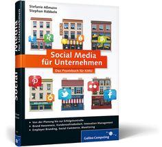 Social Media für Unternehmen - das Praxisbuch für KMU Employer Branding, Best Practice, Innovation, Newsreader, Online Marketing, My Books, Social Media, Writing, Reading