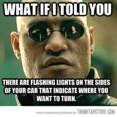 Not using turn signals is a huge pet peeve of mine!