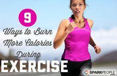 9 Strategies to Burn More Calories During #Exercise | via @SparkPeople #fitness #workout