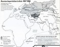 (1857-1905) Russian Imperialism in Asia.