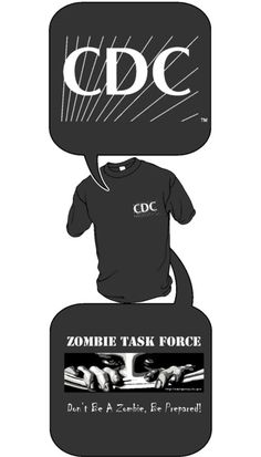 the OFFICIAL CDC government Zombie task force t-shirt. it doesnt get any realer then this folks!