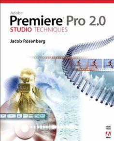 Adobe Premiere Pro 2.0 Studio Techniques by Jacob Rosenberg. $39.14. Edition - 1. Publisher: Adobe Press; 1 edition (June 30, 2006). Author: Jacob Rosenberg. Publication: June 30, 2006