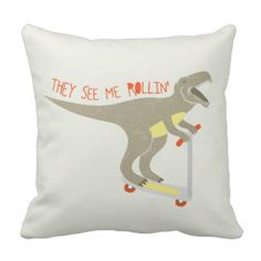 """""""They See Me Rollin'"""" Funny T-Rex Throw Pillows"""