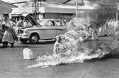 June 11, 1963,  a Buddhist monk from Vietnam, burned himself to death at a busy intersection in downtown Saigon to bring attention to the plight of the monks. Buddhist monks asked the regime to lift its ban on flying the traditional Buddhist flag, to grant Buddhism the same rights as Catholicism, to stop detaining Buddhists and to give Buddhist monks and nuns the right to practice and spread their religion.    While burning Thich Quang Duc never moved a muscle.