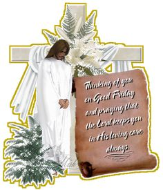 Prayers for all to have a Wonderful Good Friday and a Blassed and Happy Easter!
