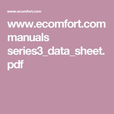 www.ecomfort.com manuals series3_data_sheet.pdf