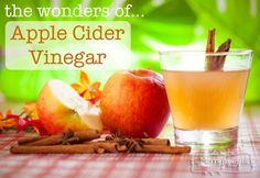 Apple Cider Vinegar & All Its Wonders - An amazing tool in your natural medicine cabinet!