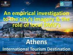 """INDEPENDENT STUDΥ """"Athens as an international tourism destination: An empirical investigation to the city's imagery and the role of local DMOs. Athens, Investigations, Tourism, University, Management, Study, Marketing, City, Infographics"""