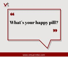 What's your happy pill?  #VirtualLove #VirtualTribe #SafeAtHome #StoptheSpread Virtual Assistant Services, Happy Pills, Are You Happy, Life
