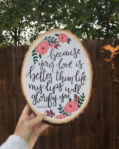 Wood Slice: Psalm 63:3 What about some custom art with verses on each table as a take home and decor.