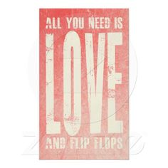 Love and Flip Flops Poster #vacation #beach #sea #quote #junkydotcom #zazzle