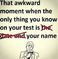 So true for test taking