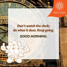 Don't watch the clock; do what it does. Keep going. Good Morning! #SunnysWorld #Pune #Resort #Entertainment #MotivationalMorning