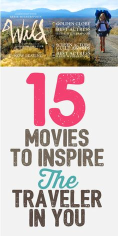 15 Movies To Inspire The Traveler In You!