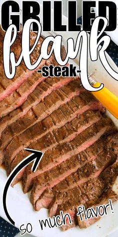 GRILLED FLANK STEAK - Grilled flank steak, perfectly seasoned and sliced thin, is delicious on fajitas and a summer grilling staple!
