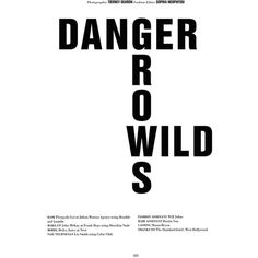 Danger Grows Wild ❤ liked on Polyvore featuring text, magazine, phrase, quotes and saying