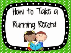 The Importance of Running Records - Adventures in Literacy Land