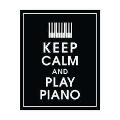 Keep Calm and PLAY PIANO 8x10 Poster Piano Keys by KeepCalmShop