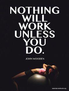 You gotta do the work!!!