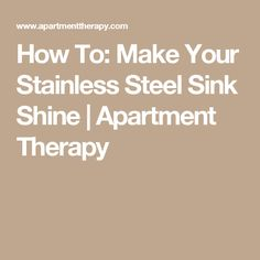 How To: Make Your Stainless Steel Sink Shine | Apartment Therapy