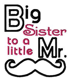 "This listing is a digital file for Machine Applique and Embroidery designs. Design Name: ""Big Sister to a little Mr."" Embroidery Design, Applique Hoop Size: 5X4, 6X5, 7X6 Formats: DST, EXP, HUS, JEF, PES, SEW, VIP, and XXX (If another format is desired, please contact me!) PLEASE NOTE - 4X4 MAY LOOK DIFFERENT FROM OTHER SIZES DUE TO THE SIZE OF THE FIELD - THE PICTURE IS PROVIDED FOR YOUR REFERENCE IN THE ADDITIONAL PICTURES If you are in need of another size, please let me kn..."