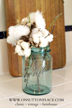 Adding natural elements to your decor: Cotton Bolls in Vintage Ball Jar