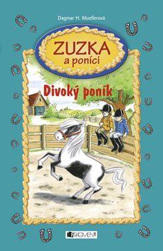 Zuzka a poníci – Divoký poník   www.fragment.cz