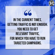 In the current times, getting traffic is not enough. You need to get relevant traffic, for which you have to run targeted campaigns. Current Time, Internet Marketing Company, Growth Mindset, Search Engine Optimization, Enough Is Enough, Seo, Digital Marketing, Campaign, How To Get