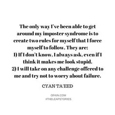 #theleapstories / I'm pretty sure we all struggle with #ImposterSyndrome at some point. I think Cyan's strategy of having two manifestos to go when it rears its head is pretty handy. I'd love to know how do you deal with it...  #ofkin @envato #cyantaeed